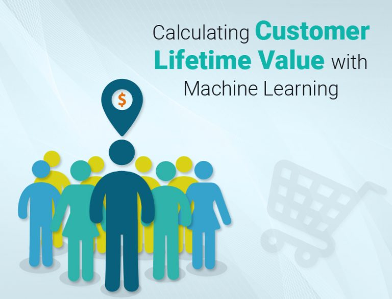 Calculating Customer Lifetime Value with Machine Learning